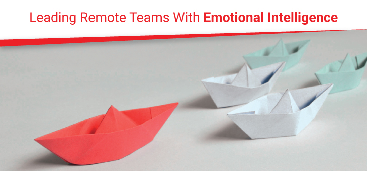 Leading Remote Teams With Emotional Intelligence