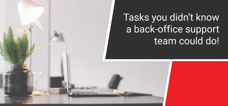 Tasks you didn't know a back-office support team could do!