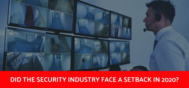 Impact of 2020 on the Video Surveillance Industry