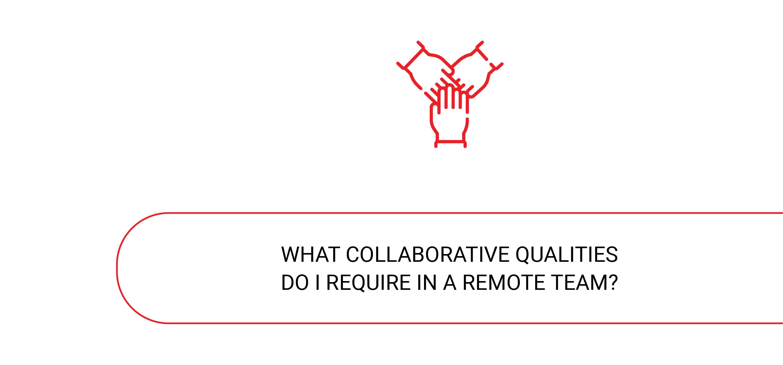 Remote team collaborative qualities