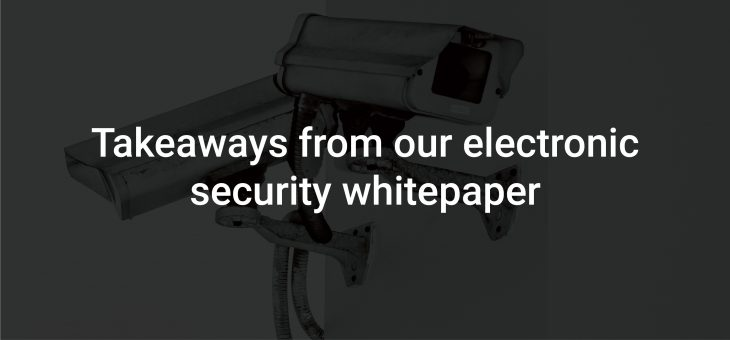 Takeaways from our electronic security whitepaper