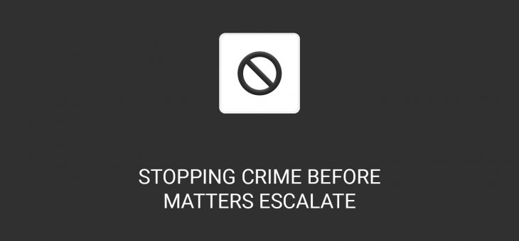Stopping crime before matters escalate