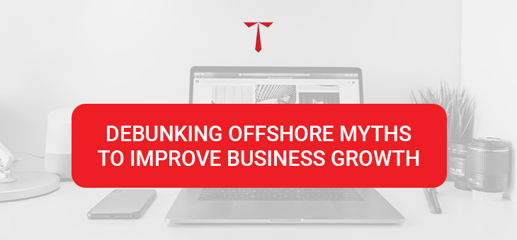Debunking offshore myths to improve business growth