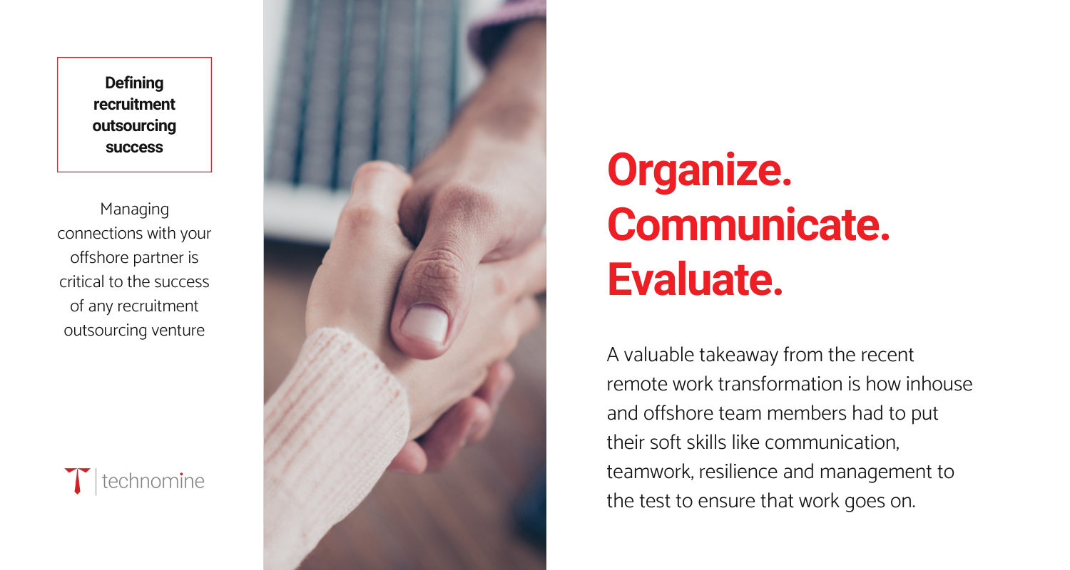 managing connections with your offshore partner is critical to the success of any recruitment venure.